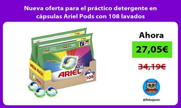 Nueva oferta para el práctico detergente en cápsulas Ariel Pods con 108 lavados