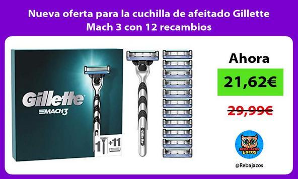 Nueva oferta para la cuchilla de afeitado Gillette Mach 3 con 12 recambios