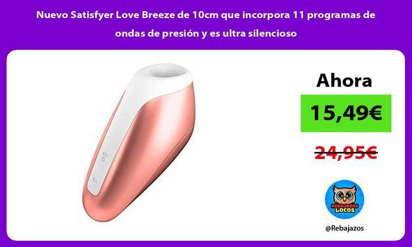 Nuevo Satisfyer Love Breeze de 10cm que incorpora 11 programas de ondas de presión y es ultra silencioso