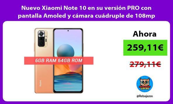 Nuevo Xiaomi Note 10 en su versión PRO con pantalla Amoled y cámara cuádruple de 108mp