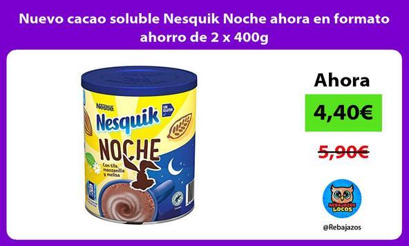 Nuevo cacao soluble Nesquik Noche ahora en formato ahorro de 2 x 400g
