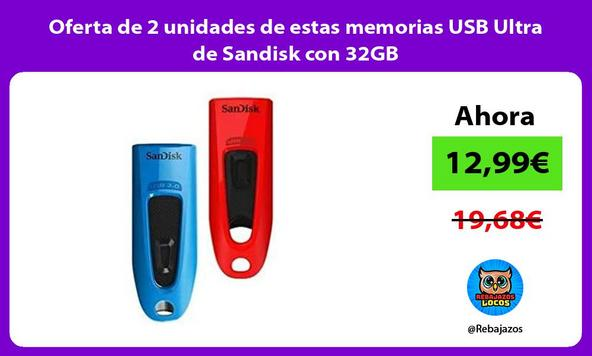 Oferta de 2 unidades de estas memorias USB Ultra de Sandisk con 32GB