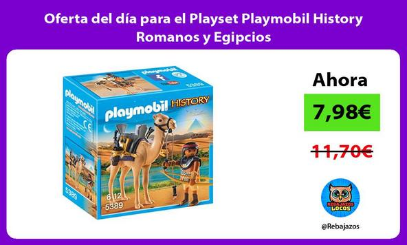 Oferta del día para el Playset Playmobil History Romanos y Egipcios