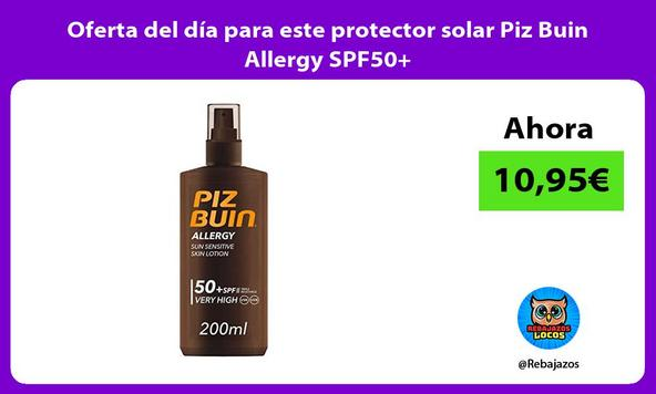 Oferta del día para este protector solar Piz Buin Allergy SPF50+