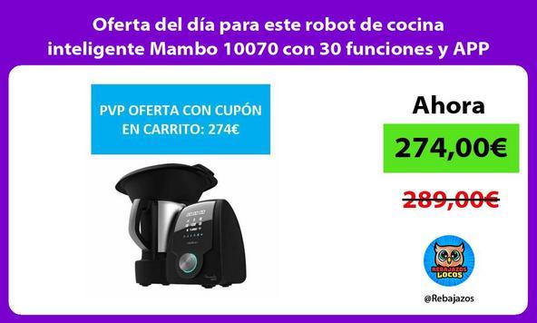 Oferta del día para este robot de cocina inteligente Mambo 10070 con 30 funciones y APP