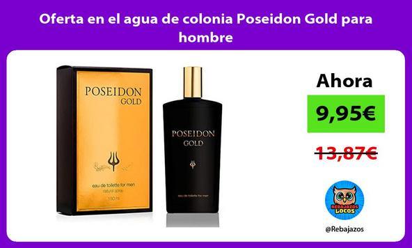 Oferta en el agua de colonia Poseidon Gold para hombre