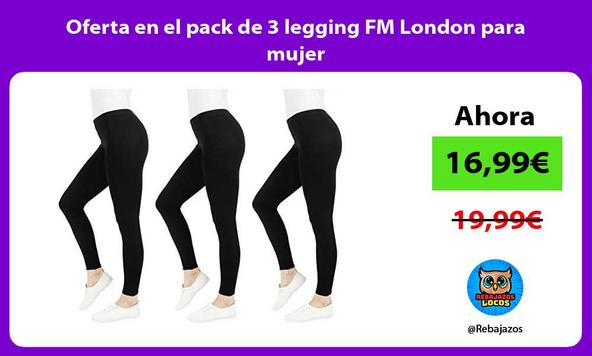 Oferta en el pack de 3 legging FM London para mujer