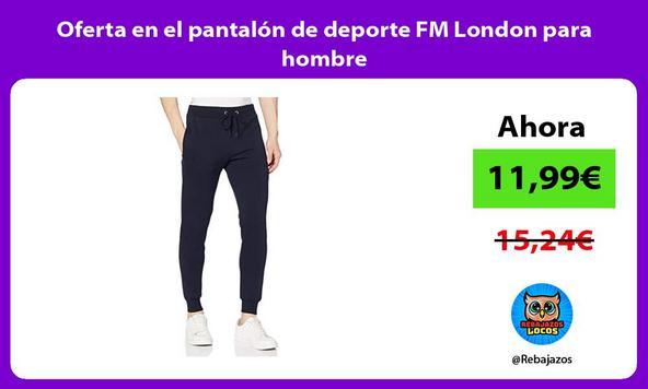 Oferta en el pantalón de deporte FM London para hombre