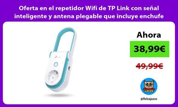 Oferta en el repetidor Wifi de TP Link con señal inteligente y antena plegable que incluye enchufe
