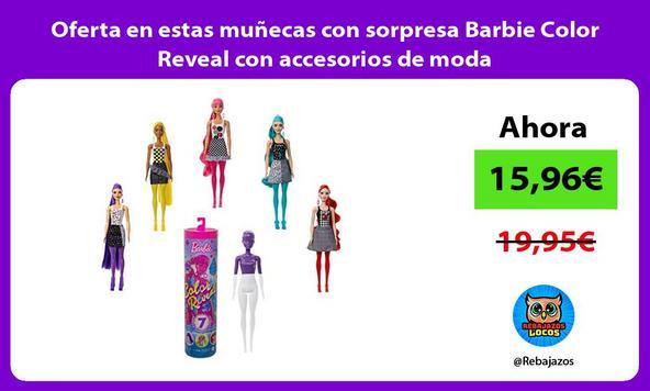 Oferta en estas muñecas con sorpresa Barbie Color Reveal con accesorios de moda