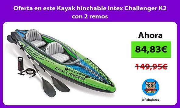 Oferta en este Kayak hinchable Intex Challenger K2 con 2 remos