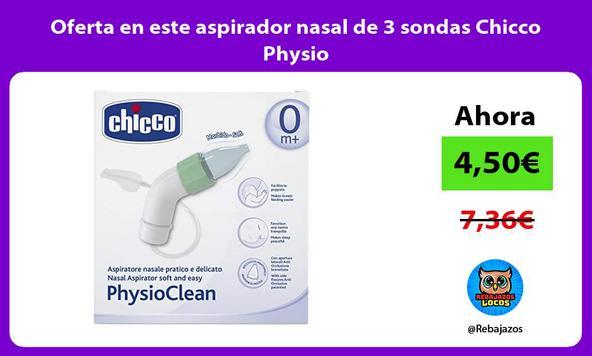 Oferta en este aspirador nasal de 3 sondas Chicco Physio