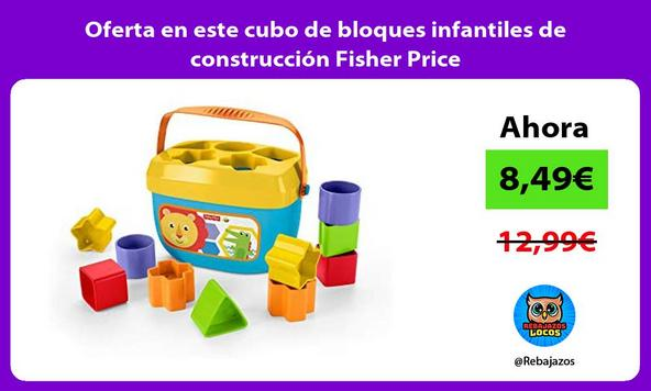 Oferta en este cubo de bloques infantiles de construcción Fisher Price