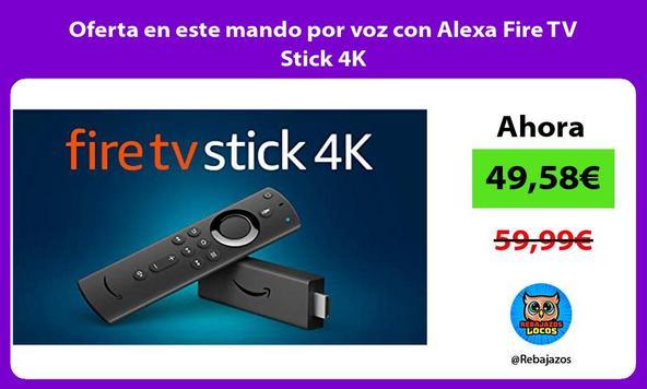 Oferta en este mando por voz con Alexa Fire TV Stick 4K