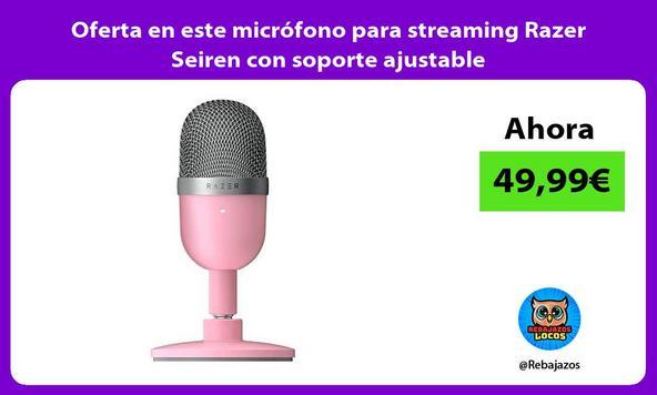 Oferta en este micrófono para streaming Razer Seiren con soporte ajustable
