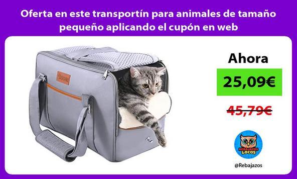 Oferta en este transportín para animales de tamaño pequeño aplicando el cupón en web
