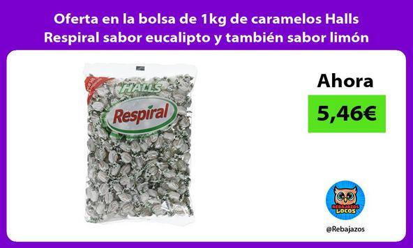 Oferta en la bolsa de 1kg de caramelos Halls Respiral sabor eucalipto y también sabor limón
