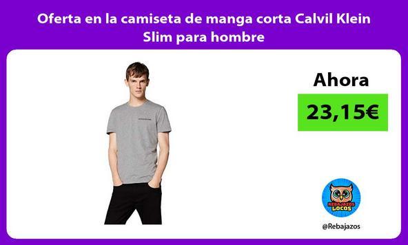 Oferta en la camiseta de manga corta Calvil Klein Slim para hombre
