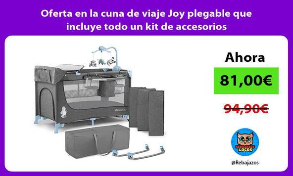 Oferta en la cuna de viaje Joy plegable que incluye todo un kit de accesorios