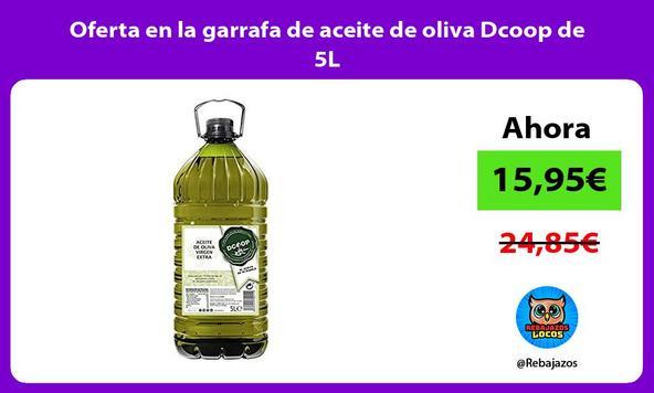 Oferta en la garrafa de aceite de oliva Dcoop de 5L