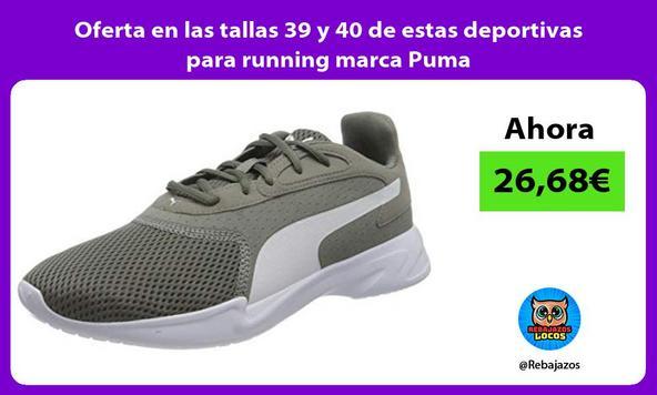 Oferta en las tallas 39 y 40 de estas deportivas para running marca Puma