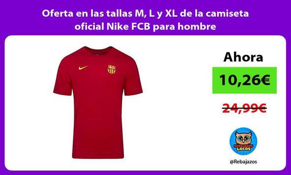 Oferta en las tallas M, L y XL de la camiseta oficial Nike FCB para hombre