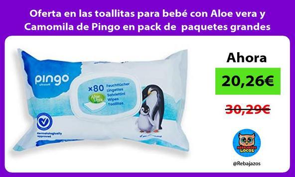 Oferta en las toallitas para bebé con Aloe vera y Camomila de Pingo en pack de paquetes grandes