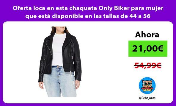 Oferta loca en esta chaqueta Only Biker para mujer que está disponible en las tallas de 44 a 56
