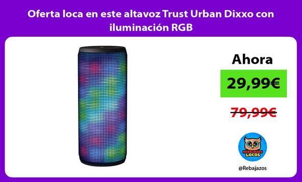 Oferta loca en este altavoz Trust Urban Dixxo con iluminación RGB