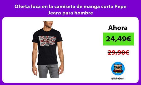 Oferta loca en la camiseta de manga corta Pepe Jeans para hombre