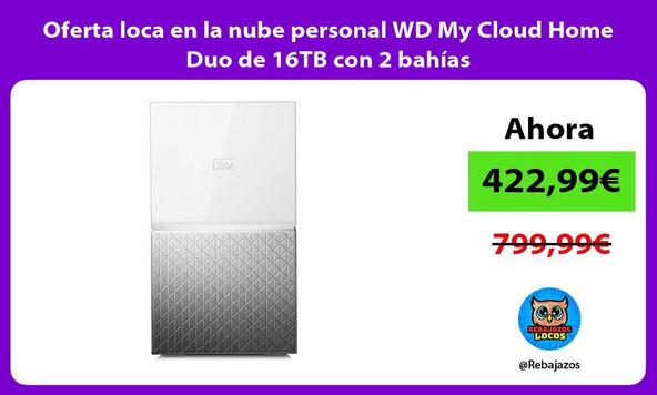 Oferta loca en la nube personal WD My Cloud Home Duo de 16TB con 2 bahías