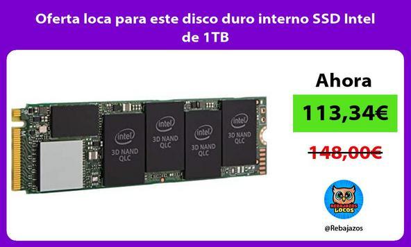 Oferta loca para este disco duro interno SSD Intel de 1TB