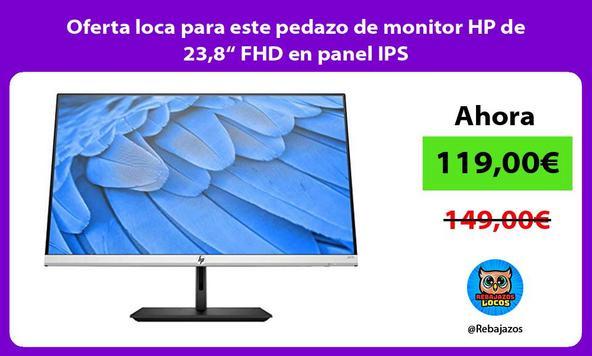 """Oferta loca para este pedazo de monitor HP de 23,8"""" FHD en panel IPS"""