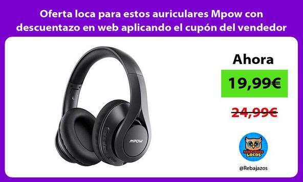 Oferta loca para estos auriculares Mpow con descuentazo en web aplicando el cupón del vendedor