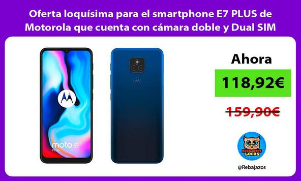 Oferta loquísima para el smartphone E7 PLUS de Motorola que cuenta con cámara doble y Dual SIM