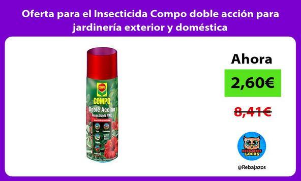 Oferta para el Insecticida Compo doble acción para jardinería exterior y doméstica