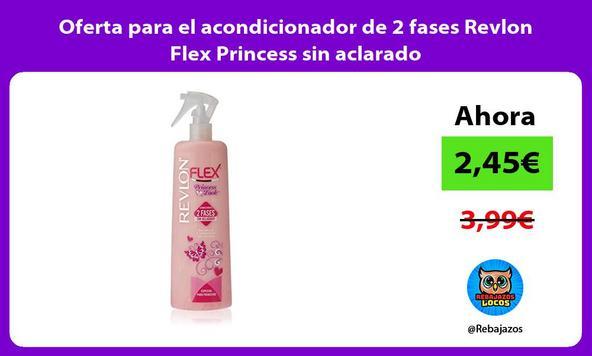 Oferta para el acondicionador de 2 fases Revlon Flex Princess sin aclarado