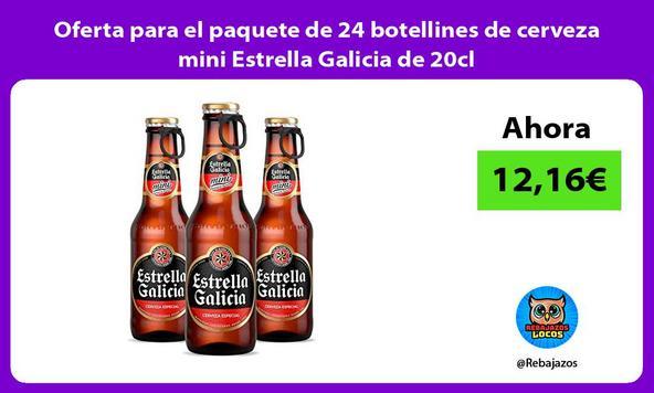 Oferta para el paquete de 24 botellines de cerveza mini Estrella Galicia de 20cl