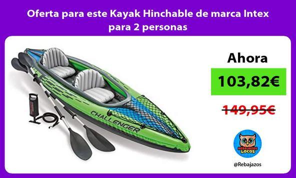 Oferta para este Kayak Hinchable de marca Intex para 2 personas