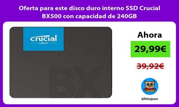 Oferta para este disco duro interno SSD Crucial BX500 con capacidad de 240GB