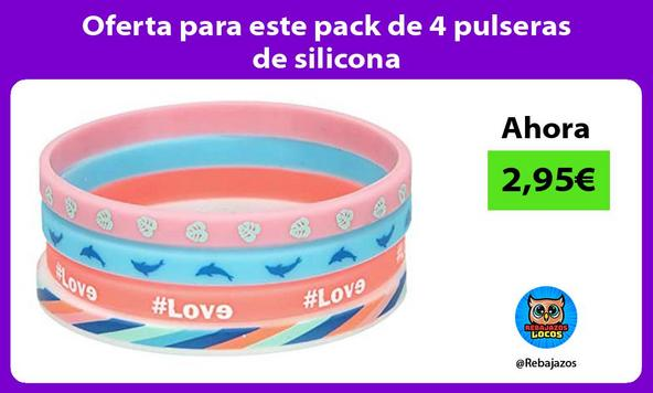 Oferta para este pack de 4 pulseras de silicona