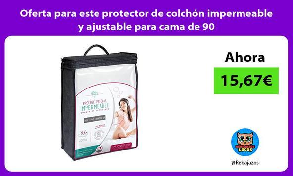 Oferta para este protector de colchón impermeable y ajustable para cama de 90