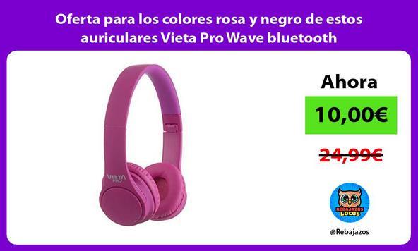 Oferta para los colores rosa y negro de estos auriculares Vieta Pro Wave bluetooth
