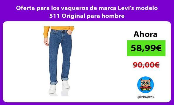 Oferta para los vaqueros de marca Levi's modelo 511 Original para hombre
