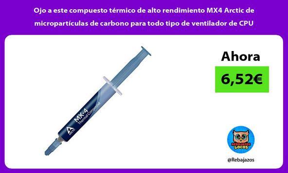 Ojo a este compuesto térmico de alto rendimiento MX4 Arctic de micropartículas de carbono para todo tipo de ventilador de CPU