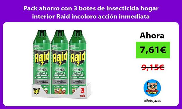 Pack ahorro con 3 botes de insecticida hogar interior Raid incoloro acción inmediata
