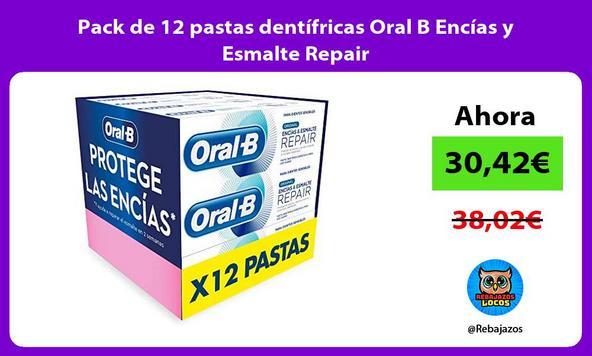 Pack de 12 pastas dentífricas Oral B Encías y Esmalte Repair