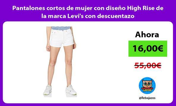 Pantalones cortos de mujer con diseño High Rise de la marca Levi's con descuentazo