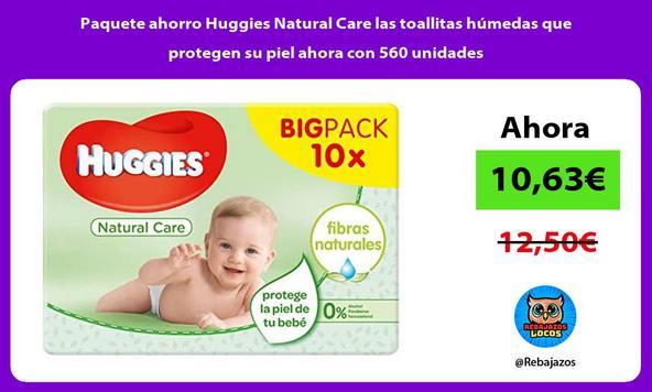 Paquete ahorro Huggies Natural Care las toallitas húmedas que protegen su piel ahora con 560 unidades
