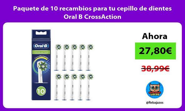 Paquete de 10 recambios para tu cepillo de dientes Oral B CrossAction